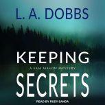 Keeping Secrets, L. A. Dobbs