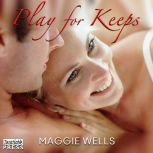 Play for Keeps, Maggie Wells