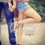 Blackmail Boyfriend, Chris Cannon
