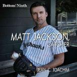 Matt Jackson, Catcher, Jean C. Joachim