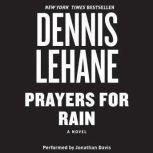 Prayers for Rain, Dennis Lehane