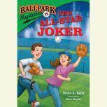 Ballpark Mysteries #5: The All-Star Joker, David A. Kelly