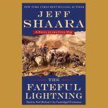 The Fateful Lightning A Novel of the Civil War, Jeff Shaara