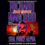 Rogue Warrior: Seal Force Alpha, Richard Marcinko