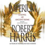 Imperium A Novel of Ancient Rome, Robert Harris