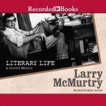 Literary Life A Second Memoir, Larry McMurtry