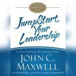 JumpStart Your Leadership A 90-Day Improvement Plan, John C. Maxwell