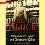 The Clock, James Lincoln Collier and Christopher Collier