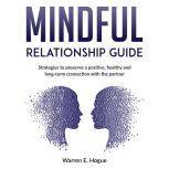 Mindful Relationship Guide, Warren E. Hogue