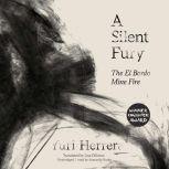 A Silent Fury The El Bordo Mine Fire, Yuri Herrera