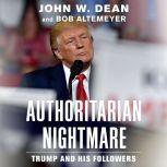 Authoritarian Nightmare Trump and His Followers, Bob Altemeyer