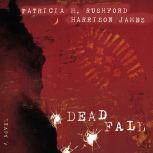 Deadfall A John Hutchinson Novel, Patricia H. Rushford