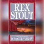 Homicide Trinity, Rex Stout