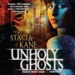 Unholy Ghosts, Stacia Kane