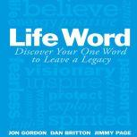 Life Word Discover Your One Word to Leave a Legacy, Jon Gordon