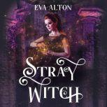 Stray Witch A Vampire Romance and Paranormal Women's Fiction Novel
