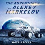 The Adventures of Alexey Markelov, Matt Gregory