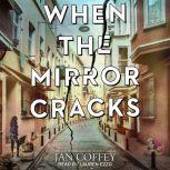 When the Mirror Cracks, Jan Coffey