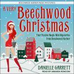 A Very Beechwood Christmas Four Festive Magic Mini Mysteries from Beechwood Harbor, Danielle Garrett