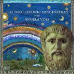The Neoplatonic Imagination with Angela Voss, Angela Voss