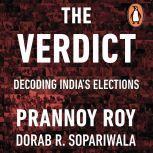 The Verdict: Decoding India's Elections, Prannoy Roy