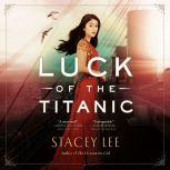 Luck of the Titanic, Stacey Lee