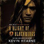 A Blight of Blackwings, Kevin Hearne