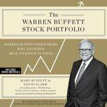 The Warren Buffett Stock Portfolio Warren Buffett's Stock Picks: When and Why He Is Investing in Them, Mary Buffett