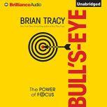 Bull's Eye The Power of Focus, Brian Tracy