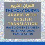 The Holy Qur'an [Arabic with English Translation] Vol 1: Chapters 1 - 9 [Saheeh International Translation], The Holy Quran