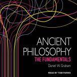 Ancient Philosophy The Fundamentals, Daniel W. Graham