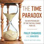 The Time Paradox The New Psychology of Time That Will Change Your Life, John Boyd