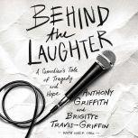 Behind the Laughter A Comediana€™s Tale of Tragedy and Hope, Anthony Griffith