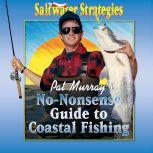 Pat Murray's No-Nonsense Guide to Coastal Fishing, Pat Murray