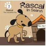 Rascal In Search Of Values 1 Childrens Books Ages 1-3 Puppies, Dr. MC