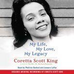 My Life, My Love, My Legacy, Coretta Scott King