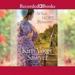 When Hope Blossoms, Kim Vogel Sawyer