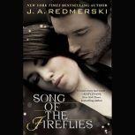 Song of the Fireflies, J. A. Redmerski