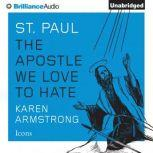 St. Paul The Apostle We Love to Hate, Karen Armstrong