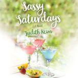 Sassy Saturdays, Judith Keim