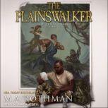 The Plainswalker, M.A. Rothman