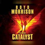 The Catalyst, Boyd Morrison