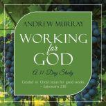 Working for God: A 31-Day Study, Andrew Murray