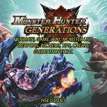 Monster Hunter Generations Ultimate, Game, Wiki, Monster List, Weapons, Alchemy, Tips, Cheats, Guide Unofficial, Hse Guides