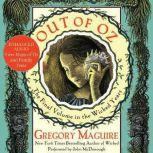 Out of Oz Volume Four in the Wicked Years, Gregory Maguire