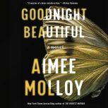 Goodnight Beautiful A Novel, Aimee Molloy