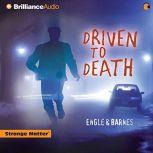 Driven to Death, Engle