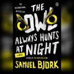 The Owl Always Hunts at Night, Samuel Bjork
