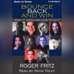 Bounce Back And Win, Roger Fritz, Ph.D.