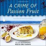 A Crime of Passion Fruit, Ellie Alexander